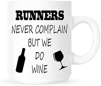 Runners Never Complain But We Do Wine Coffee/Tea Mug