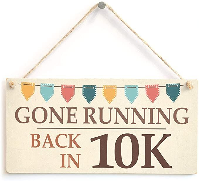 Gone Running Back in 10K - Novelty Sign Gift For Runners