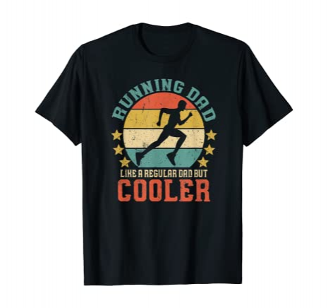 Running Dad, Like A Regular Dad But Cooler Novelty T-Shirt Gift