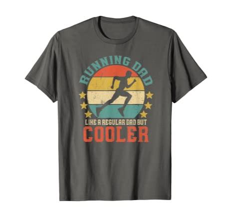 Running Dad, Like A Regular Dad But Cooler Novelty T-Shirt Gift